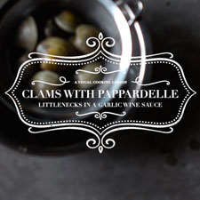 Clams with Pappardelle